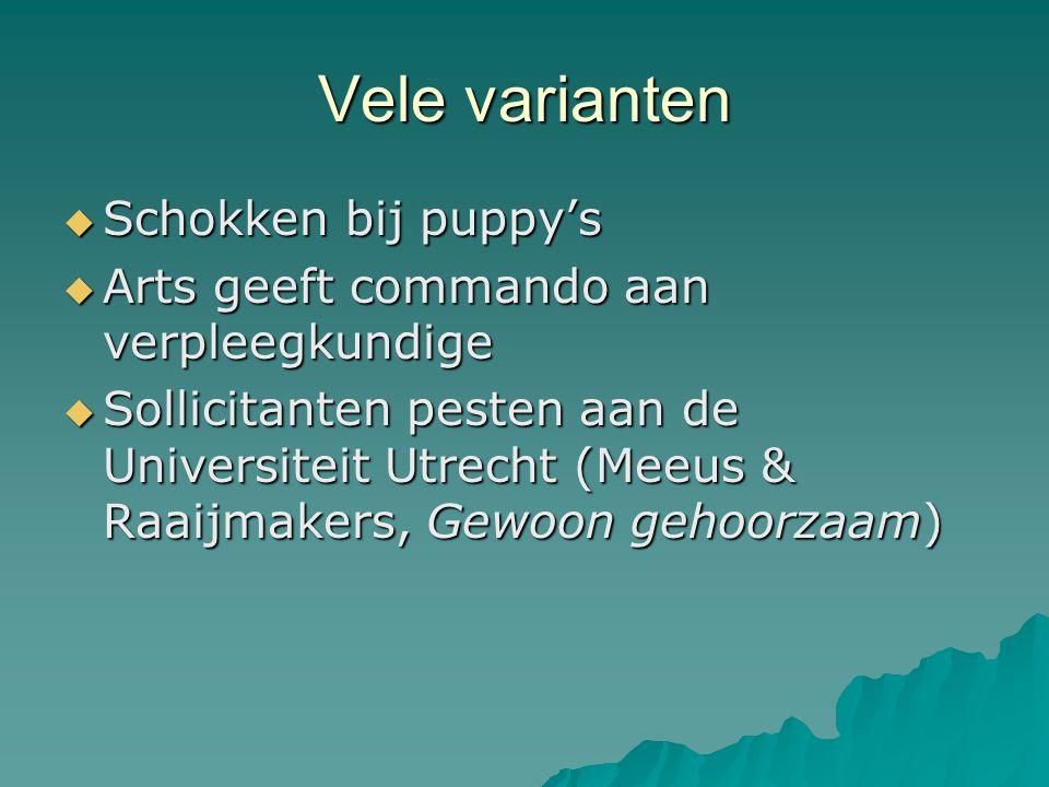 Vele varianten  Schokken bij puppy's  Arts geeft commando aan verpleegkundige  Sollicitanten pesten aan de Universiteit Utrecht (Meeus & Raaijmaker
