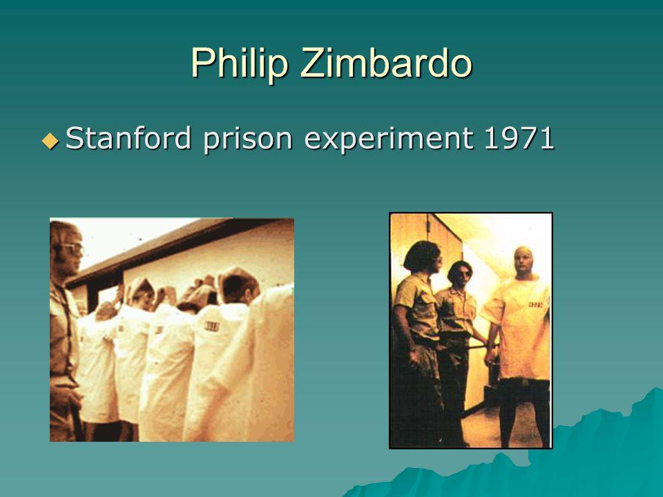 Philip Zimbardo  Stanford prison experiment 1971