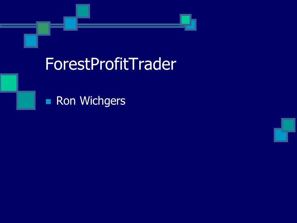 ForestProfitTrader  Ron Wichgers