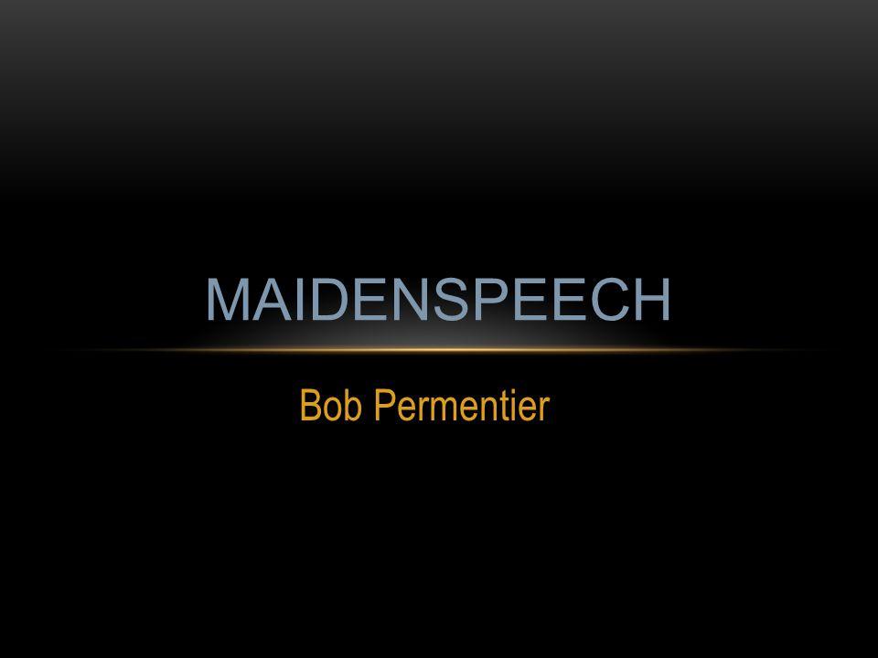 Bob Permentier MAIDENSPEECH