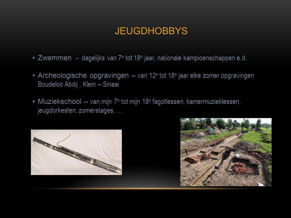 JEUGDHOBBYS •Zwemmen - dagelijks van 7 e tot 18 e jaar, nationale kampioenschappen e.d. •Archeologische opgravingen – van 12 e tot 18 e jaar elke zome