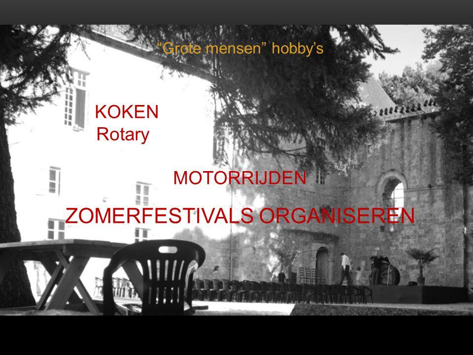 """KOKEN Rotary MOTORRIJDEN ZOMERFESTIVALS ORGANISEREN """"Grote mensen"""" hobby's"""