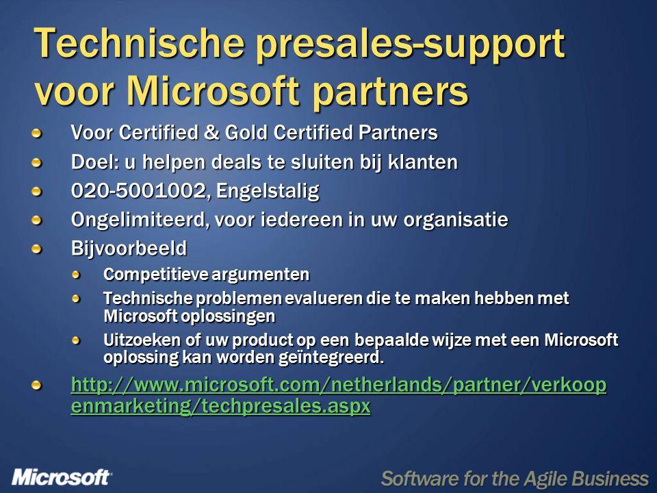 Technische presales-support voor Microsoft partners Voor Certified & Gold Certified Partners Doel: u helpen deals te sluiten bij klanten 020-5001002,