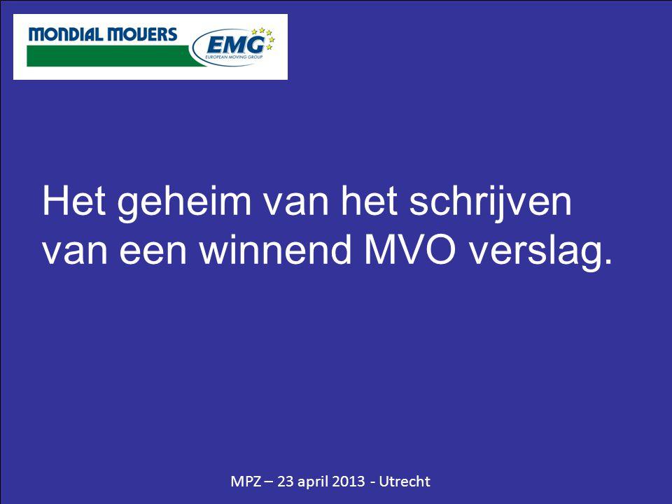 MPZ – 23 april 2013 - Utrecht •Klant wordt gebeld •Klant krijgt brief bevestiging •Klant krijgt taart •Feestelijke uitreiking •Veel publiciteit – tevreden klant – tevreden goed doel.