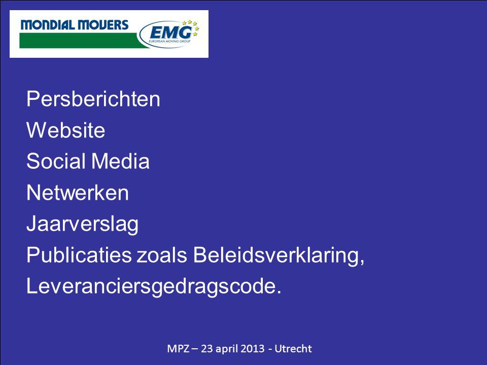 MPZ – 23 april 2013 - Utrecht Persberichten Website Social Media Netwerken Jaarverslag Publicaties zoals Beleidsverklaring, Leveranciersgedragscode.