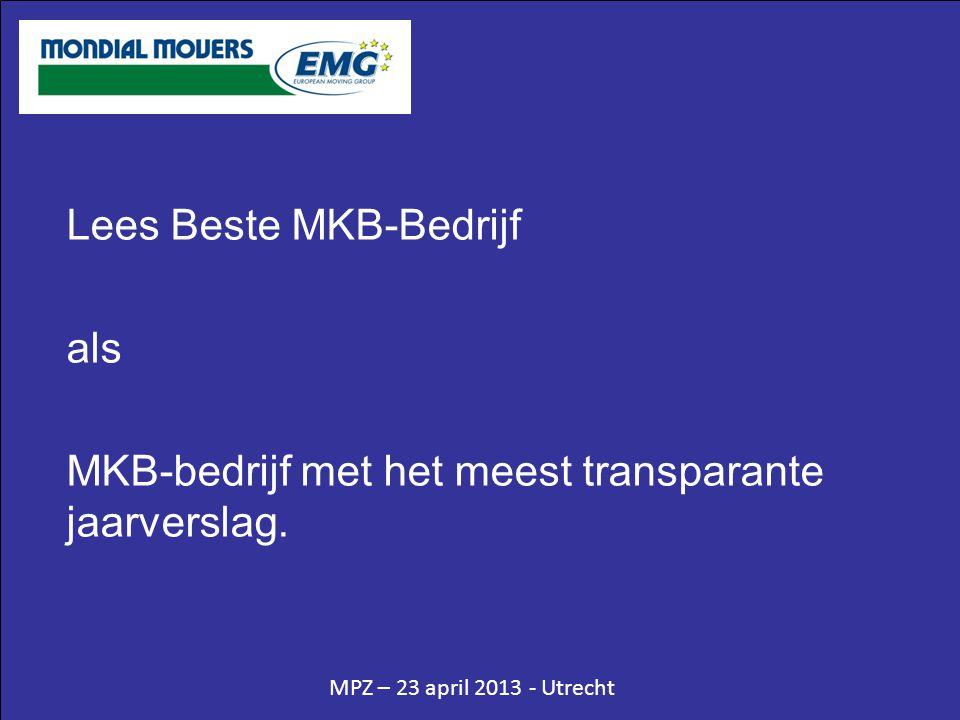 MPZ – 23 april 2013 - Utrecht Belangrijk Mondial Movers fungeert voor zowel de medewerkers, de zelfstandige vestigingen, de opdrachtgevers en overige stakeholders, als gidsbedrijf en partner daar waar het gaat om nieuwe ontwikkelingen.