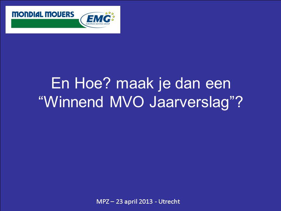 MPZ – 23 april 2013 - Utrecht En Hoe maak je dan een Winnend MVO Jaarverslag