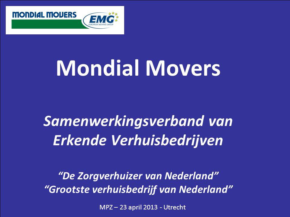 """Mondial Movers Samenwerkingsverband van Erkende Verhuisbedrijven """"De Zorgverhuizer van Nederland"""" """"Grootste verhuisbedrijf van Nederland"""""""