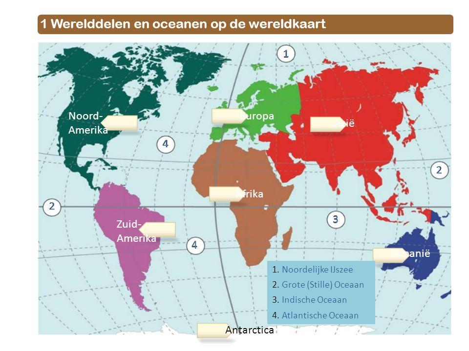 1 Werelddelen en oceanen op de wereldkaart Noord- Amerika Zuid- Amerika Antarctica Europa Afrika Azië Oceanië 1 2 2 3 4 4 2 1 2 4 4 3 1. Noordelijke I