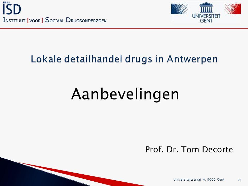 Aanbevelingen Prof. Dr. Tom Decorte Universiteitstraat 4, 9000 Gent 21