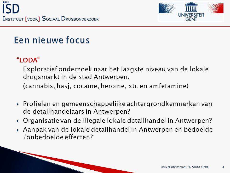 LODA Exploratief onderzoek naar het laagste niveau van de lokale drugsmarkt in de stad Antwerpen.