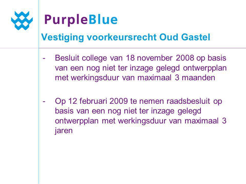 Vestiging voorkeursrecht Oud Gastel -Besluit college van 18 november 2008 op basis van een nog niet ter inzage gelegd ontwerpplan met werkingsduur van