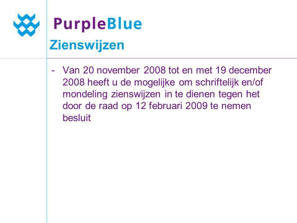 Zienswijzen -Van 20 november 2008 tot en met 19 december 2008 heeft u de mogelijke om schriftelijk en/of mondeling zienswijzen in te dienen tegen het