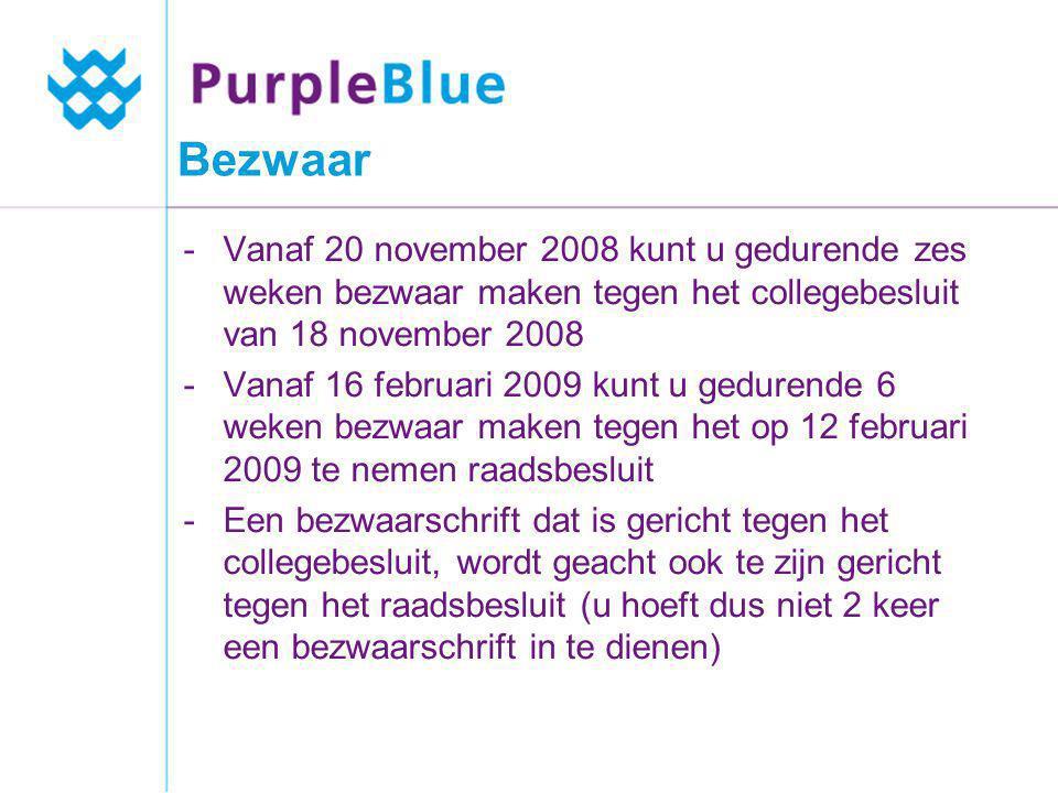 Bezwaar -Vanaf 20 november 2008 kunt u gedurende zes weken bezwaar maken tegen het collegebesluit van 18 november 2008 -Vanaf 16 februari 2009 kunt u