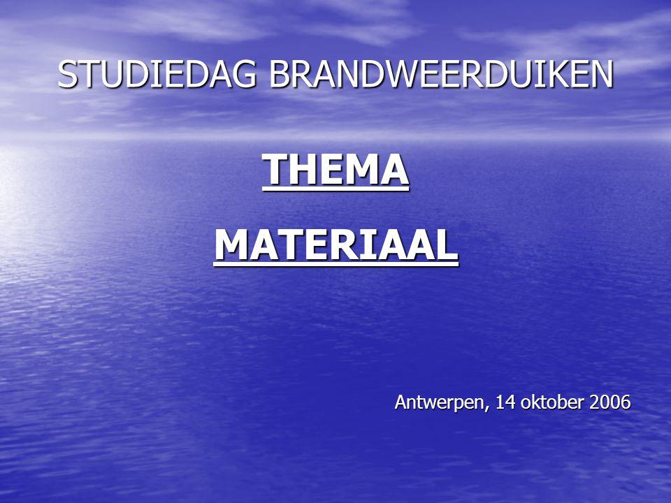 STUDIEDAG BRANDWEERDUIKEN THEMAMATERIAAL Antwerpen, 14 oktober 2006
