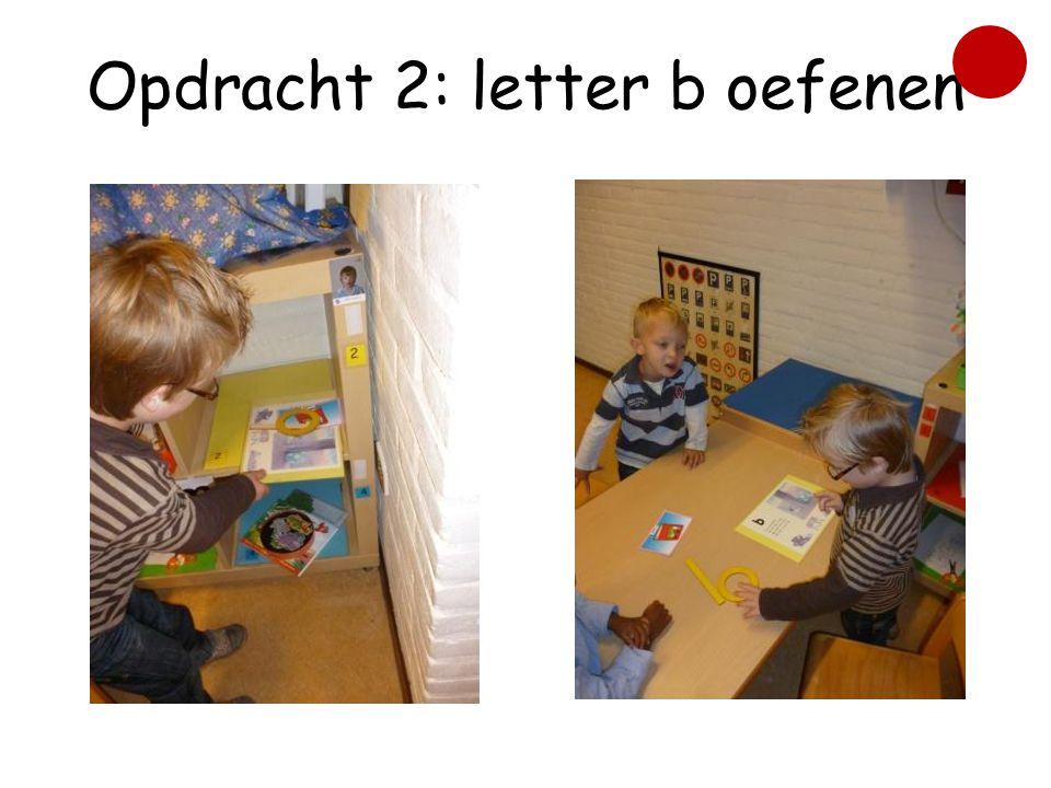 Opdracht 2: letter b oefenen