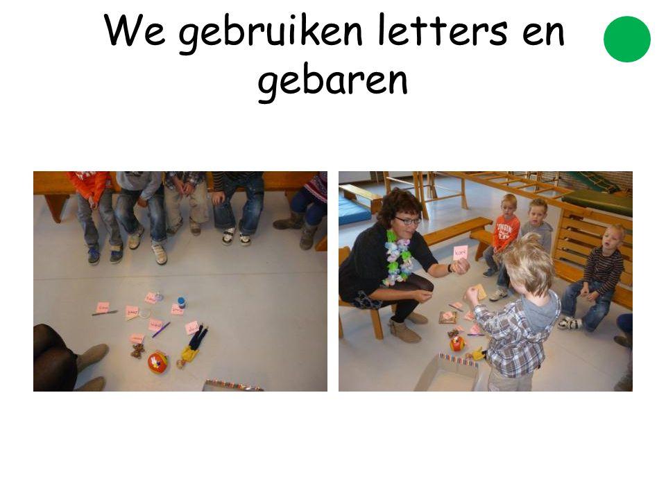 We gebruiken letters en gebaren