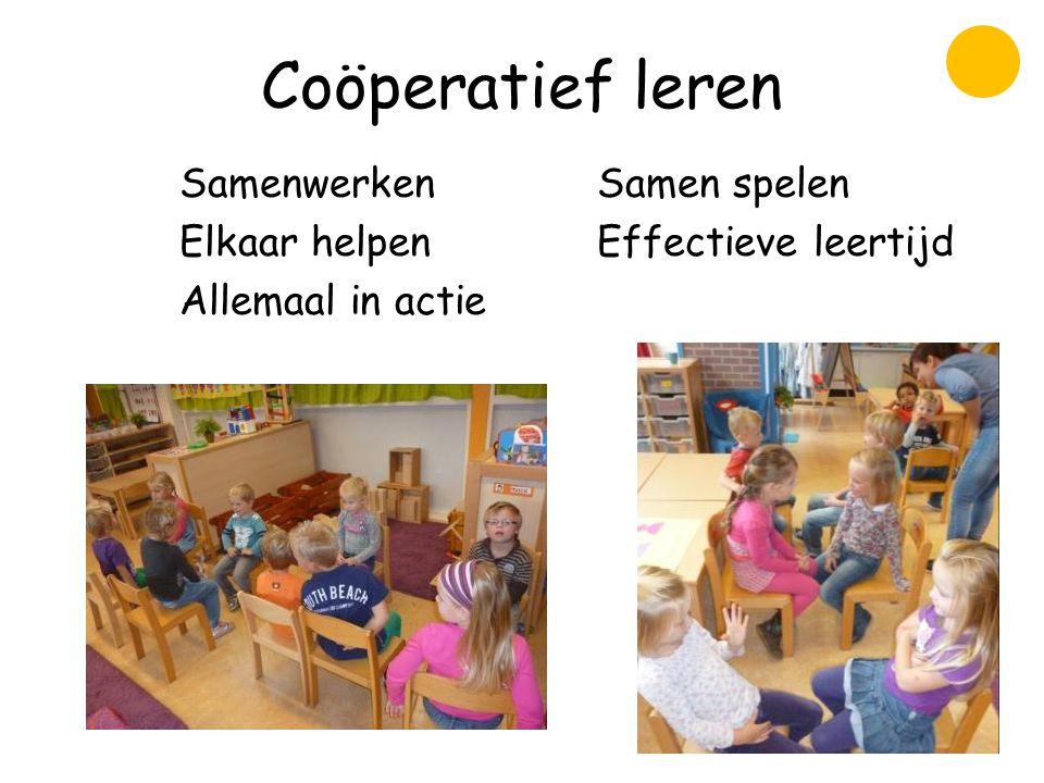 Coöperatief leren Samenwerken Samen spelen Elkaar helpen Effectieve leertijd Allemaal in actie