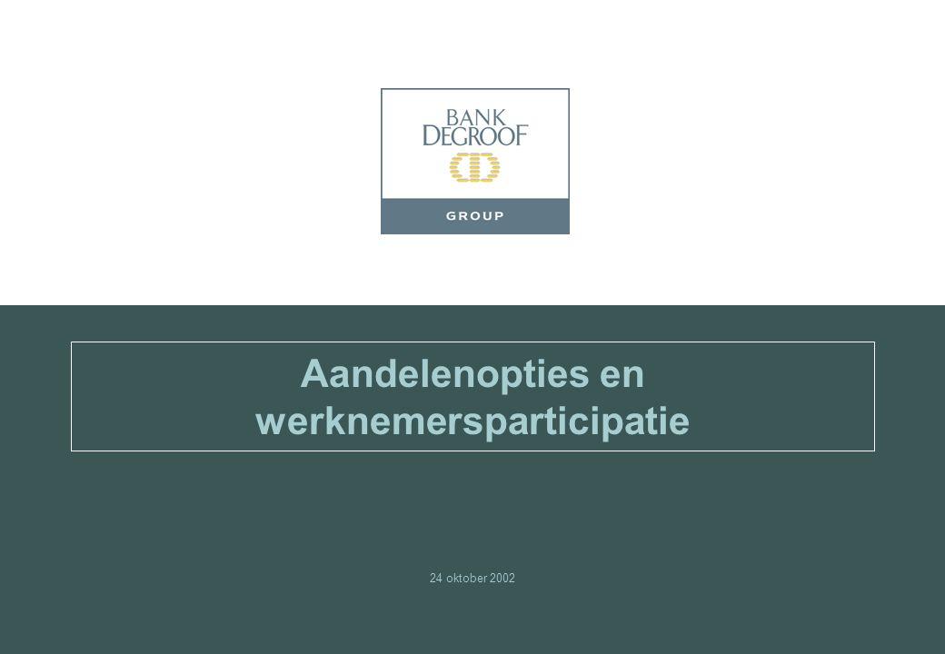 24 oktober 2002 Aandelenopties en werknemersparticipatie