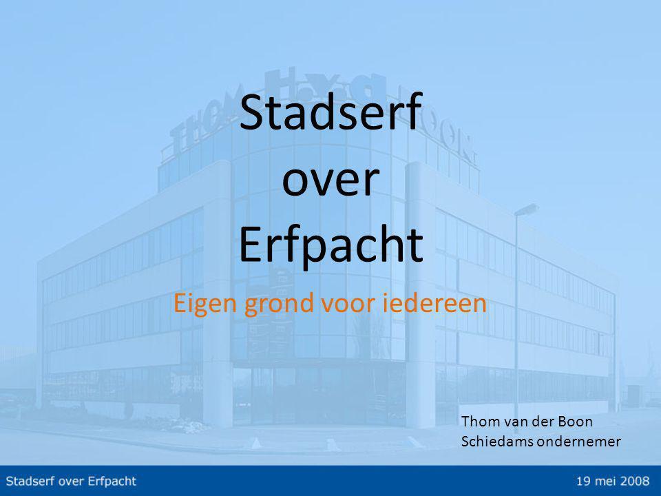 Stadserf over Erfpacht Eigen grond voor iedereen Thom van der Boon Schiedams ondernemer