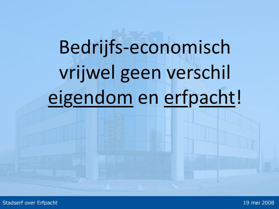 Bedrijfs-economisch vrijwel geen verschil eigendom en erfpacht!
