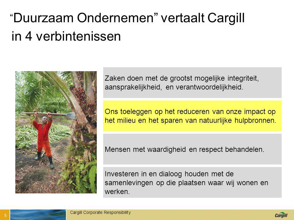 Cargill Corporate Responsibility Zaken doen met de grootst mogelijke integriteit, aansprakelijkheid, en verantwoordelijkheid.