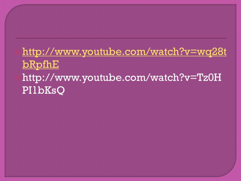  http://www.youtube.com/watch?v=wq28t bRpfhE http://www.youtube.com/watch?v=wq28t bRpfhE  http://www.youtube.com/watch?v=Tz0H PI1bKsQ