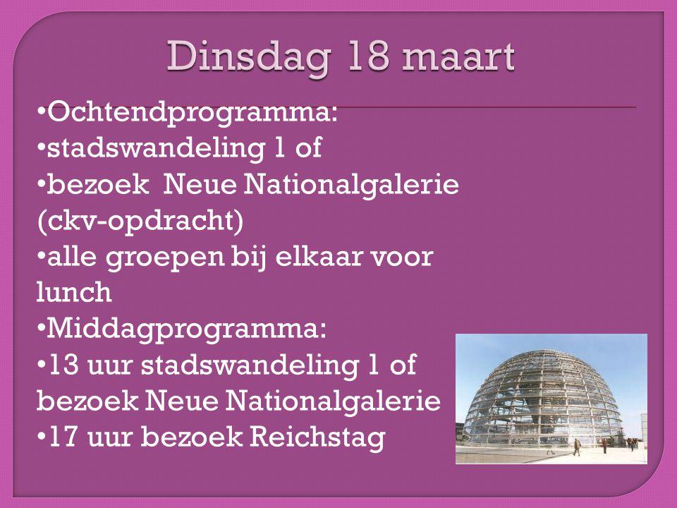 • Ochtendprogramma: • stadswandeling 1 of • bezoek Neue Nationalgalerie (ckv-opdracht) • alle groepen bij elkaar voor lunch • Middagprogramma: • 13 uur stadswandeling 1 of bezoek Neue Nationalgalerie • 17 uur bezoek Reichstag