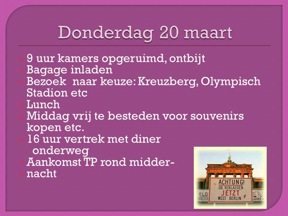  9 uur kamers opgeruimd, ontbijt  Bagage inladen  Bezoek naar keuze: Kreuzberg, Olympisch Stadion etc  Lunch  Middag vrij te besteden voor souvenirs kopen etc.