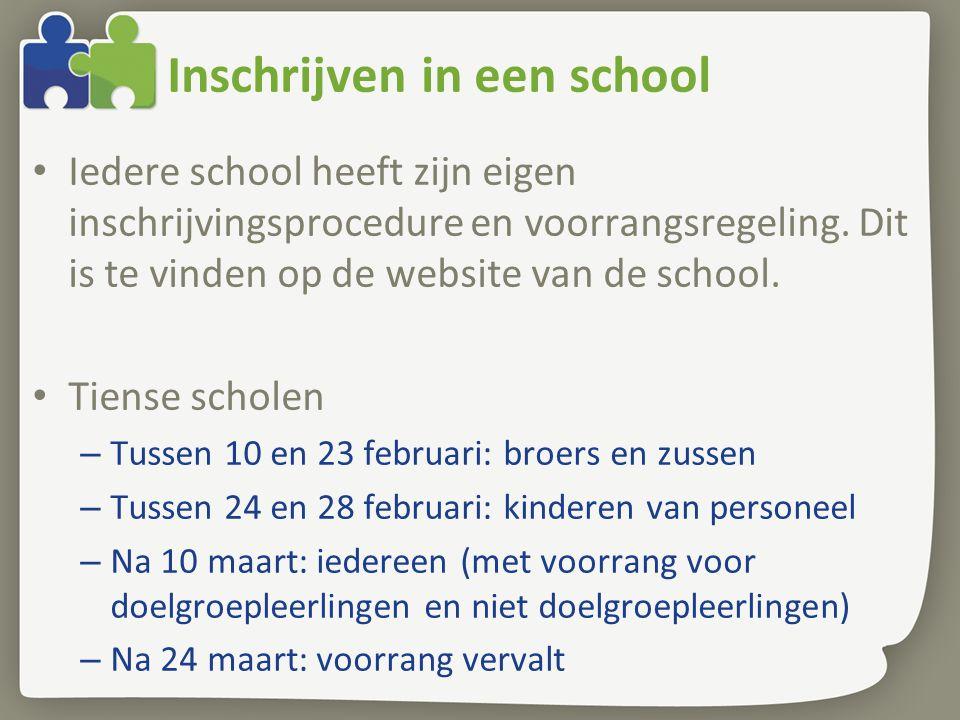 Inschrijven in een school • Iedere school heeft zijn eigen inschrijvingsprocedure en voorrangsregeling. Dit is te vinden op de website van de school.