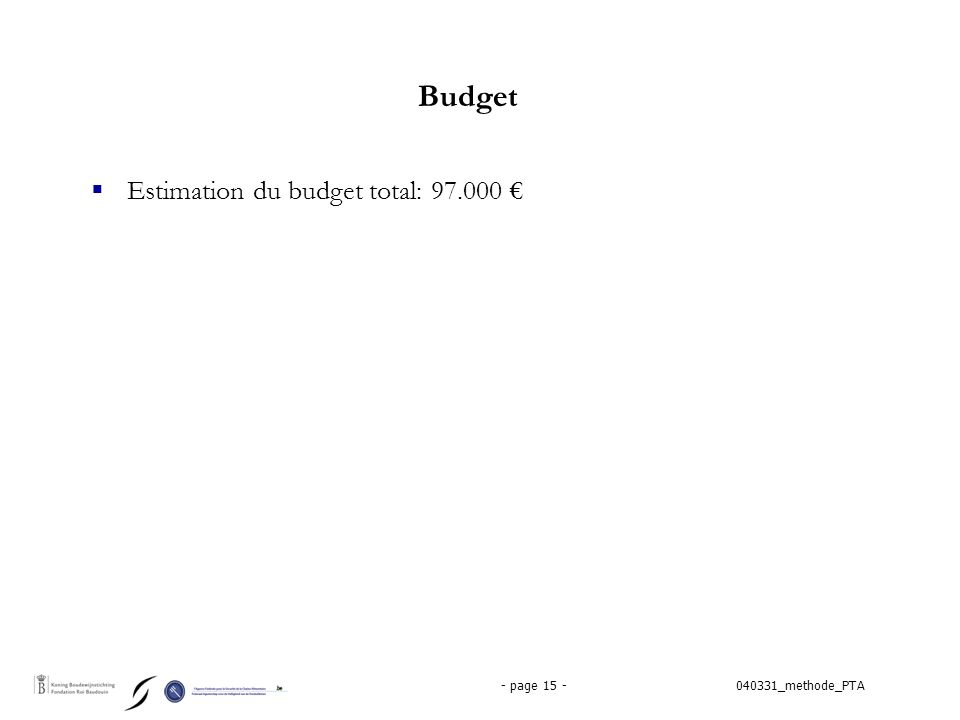 040331_methode_PTA- page 15 - Budget  Estimation du budget total: 97.000 €