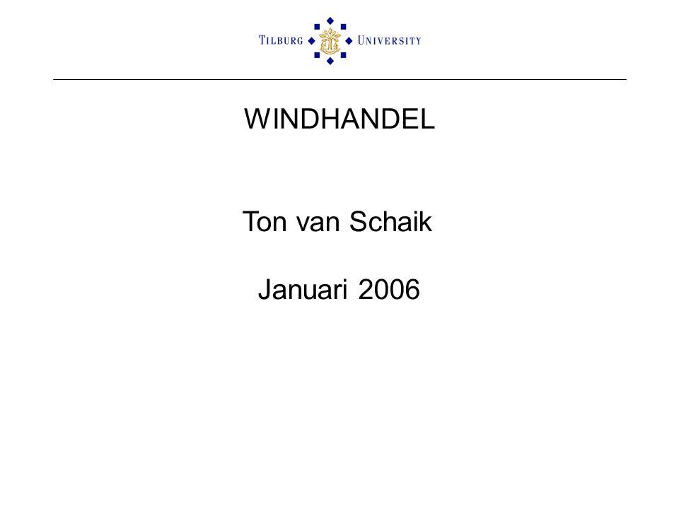 WINDHANDEL Ton van Schaik Januari 2006