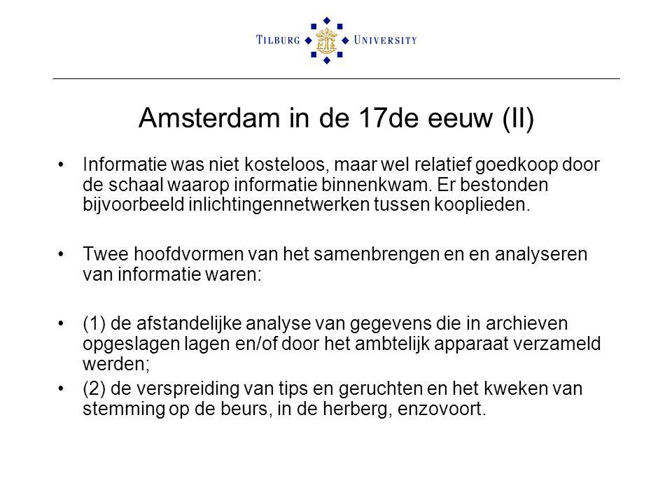 Amsterdam in de 17de eeuw (II) •Informatie was niet kosteloos, maar wel relatief goedkoop door de schaal waarop informatie binnenkwam. Er bestonden bi