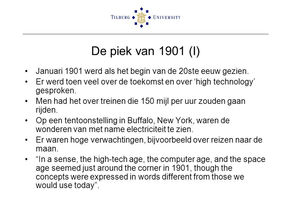 De piek van 1901 (I) •Januari 1901 werd als het begin van de 20ste eeuw gezien. •Er werd toen veel over de toekomst en over 'high technology' gesproke