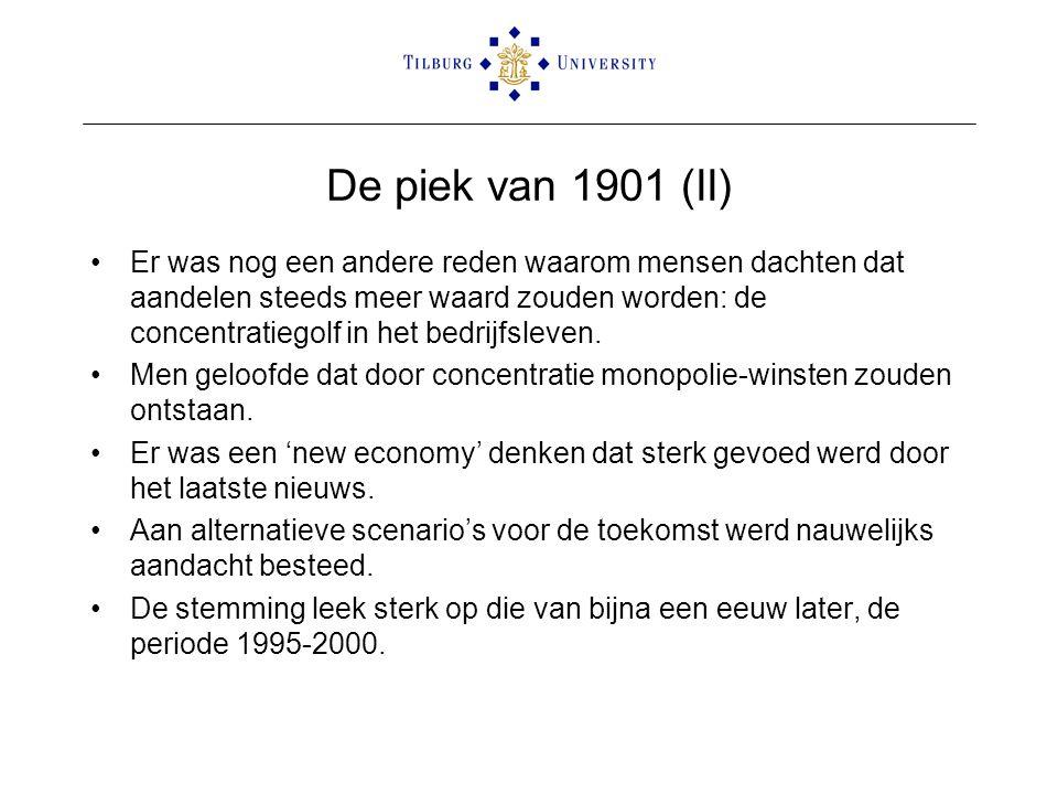 De piek van 1901 (II) •Er was nog een andere reden waarom mensen dachten dat aandelen steeds meer waard zouden worden: de concentratiegolf in het bedr