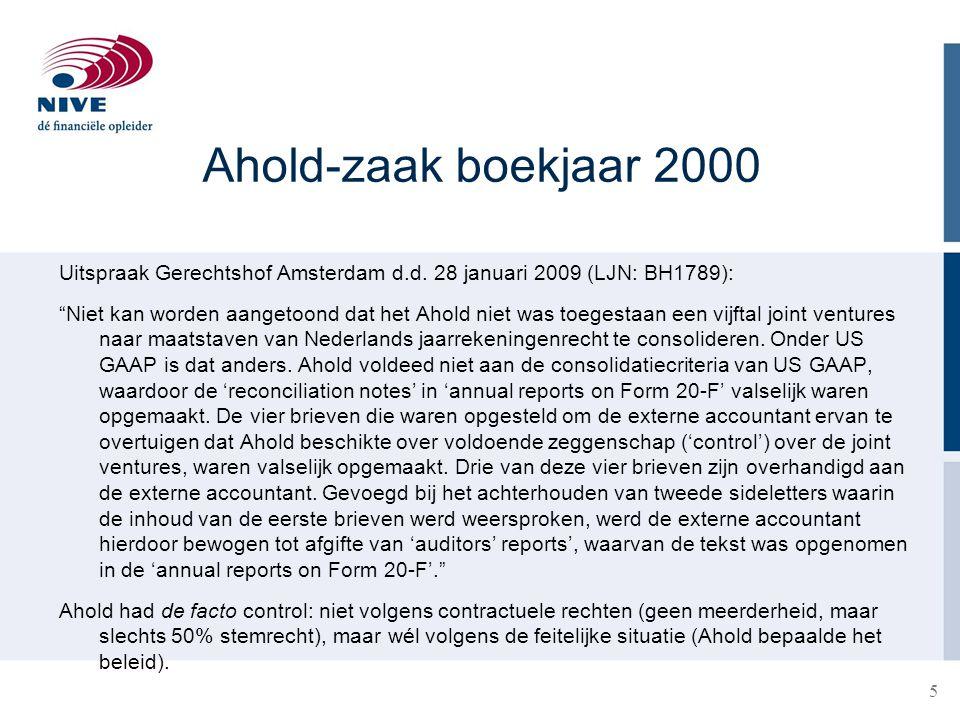 """Ahold-zaak boekjaar 2000 Uitspraak Gerechtshof Amsterdam d.d. 28 januari 2009 (LJN: BH1789): """"Niet kan worden aangetoond dat het Ahold niet was toeges"""