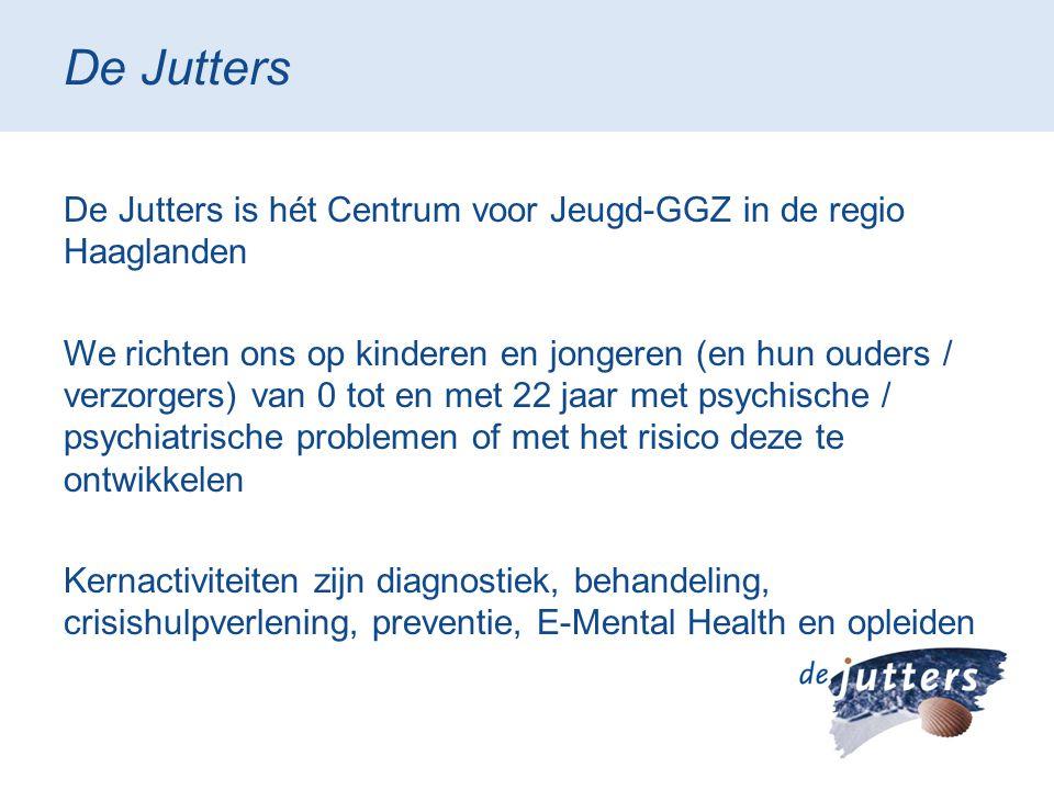 De Jutters De Jutters is hét Centrum voor Jeugd-GGZ in de regio Haaglanden We richten ons op kinderen en jongeren (en hun ouders / verzorgers) van 0 t