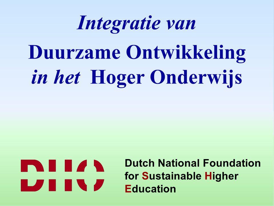 Dutch National Foundation for Sustainable Higher Education Integratie van Duurzame Ontwikkeling in het Hoger Onderwijs