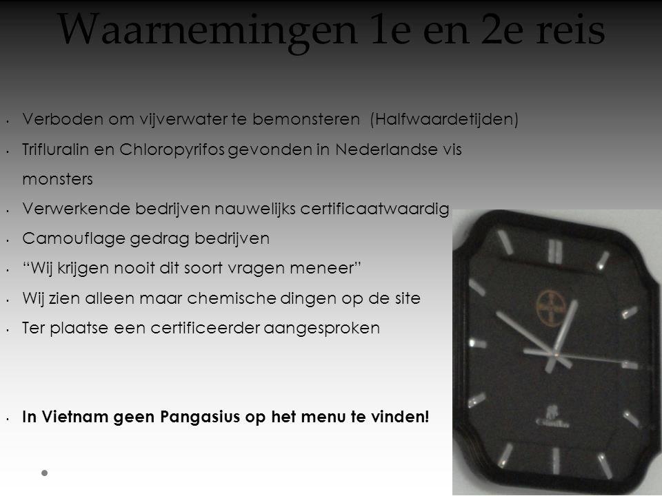 Waarnemingen 1e en 2e reis • Verboden om vijverwater te bemonsteren (Halfwaardetijden) • Trifluralin en Chloropyrifos gevonden in Nederlandse vis mons