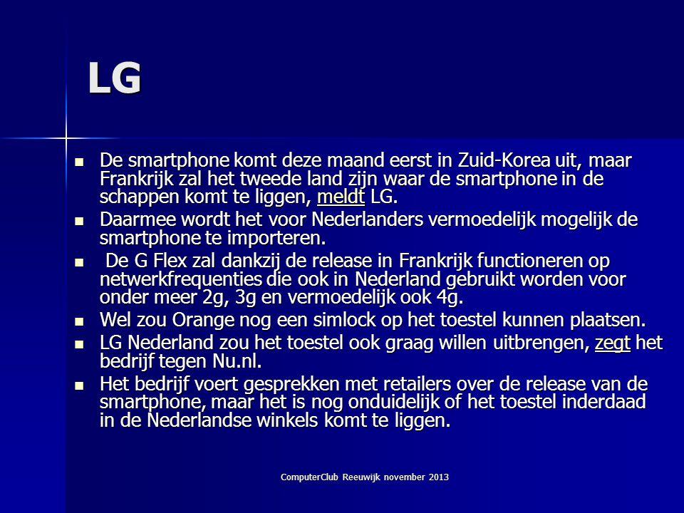 LG  De smartphone komt deze maand eerst in Zuid-Korea uit, maar Frankrijk zal het tweede land zijn waar de smartphone in de schappen komt te liggen, meldt LG.