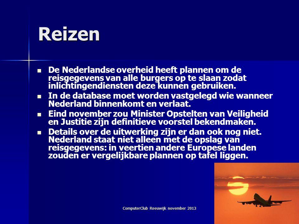 ComputerClub Reeuwijk november 2013 Reizen   De Nederlandse overheid heeft plannen om de reisgegevens van alle burgers op te slaan zodat inlichtingendiensten deze kunnen gebruiken.