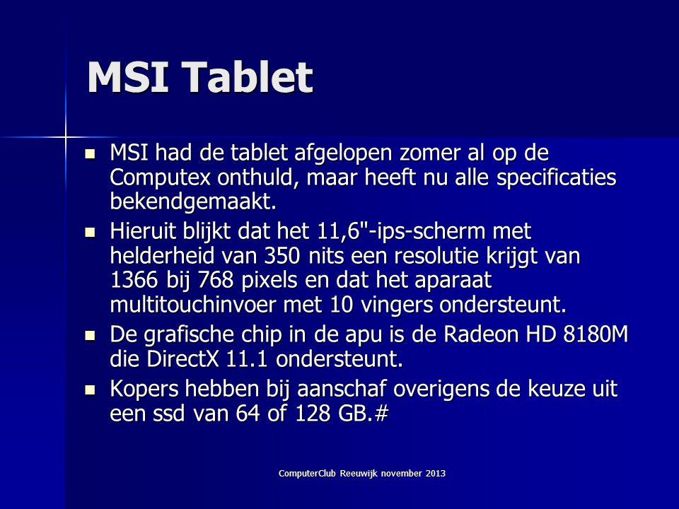 ComputerClub Reeuwijk november 2013 MSI Tablet  MSI had de tablet afgelopen zomer al op de Computex onthuld, maar heeft nu alle specificaties bekendgemaakt.