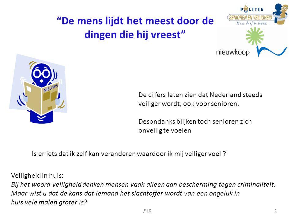 """""""De mens lijdt het meest door de dingen die hij vreest"""" De cijfers laten zien dat Nederland steeds veiliger wordt, ook voor senioren. Desondanks blijk"""