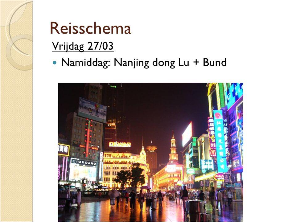 Reisschema Vrijdag 27/03  Namiddag: Nanjing dong Lu + Bund