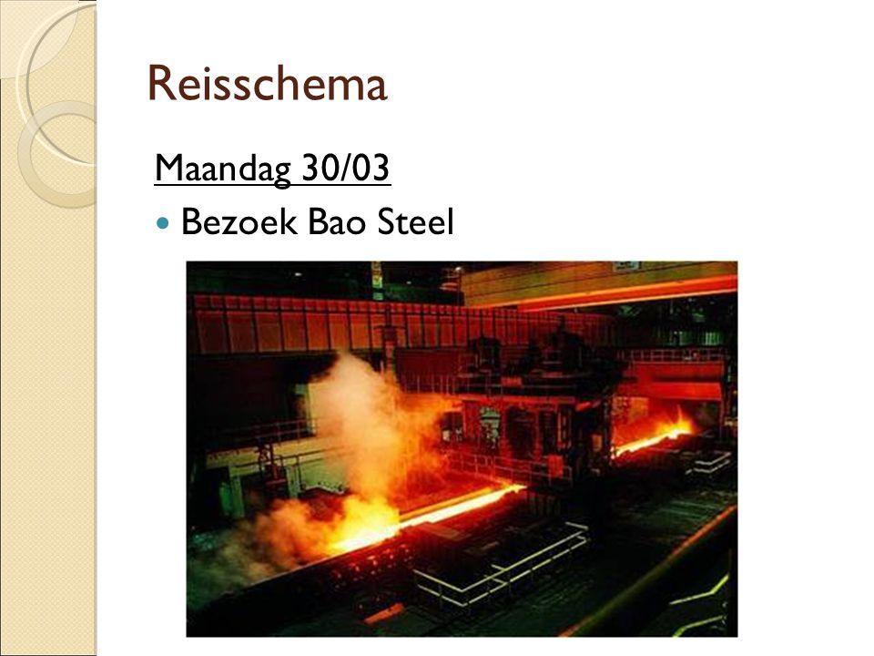 Reisschema Maandag 30/03  Bezoek Bao Steel