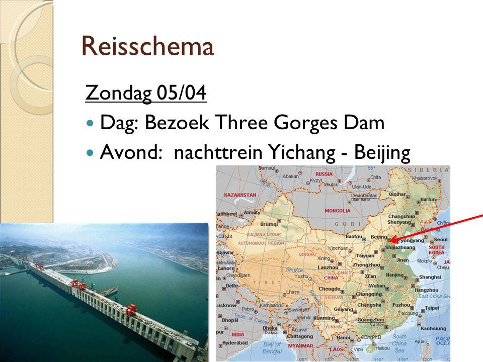 Reisschema Zondag 05/04  Dag: Bezoek Three Gorges Dam  Avond: nachttrein Yichang - Beijing