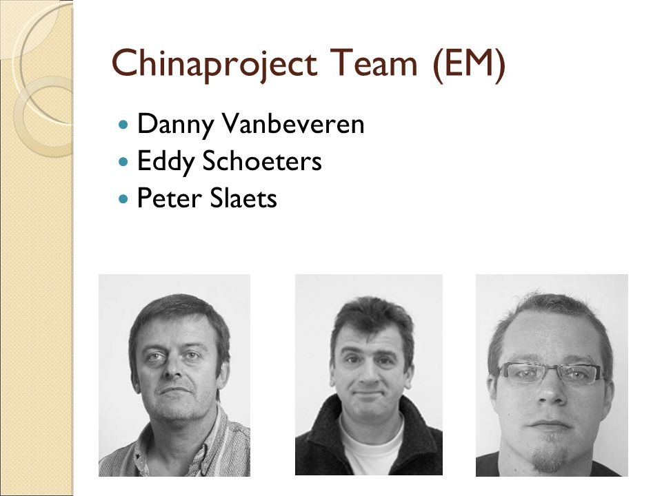 Chinaproject Team (EM)  Danny Vanbeveren  Eddy Schoeters  Peter Slaets