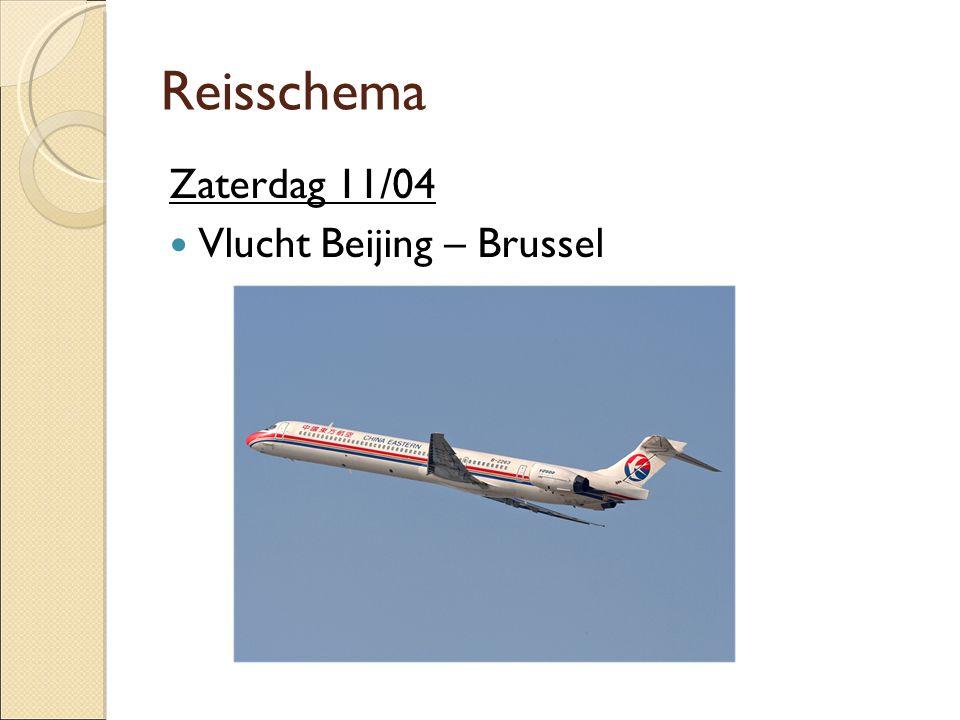 Reisschema Zaterdag 11/04  Vlucht Beijing – Brussel