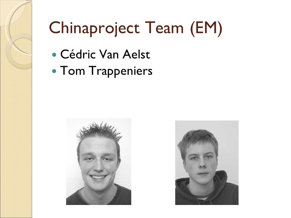 Chinaproject Team (EM)  Cédric Van Aelst  Tom Trappeniers