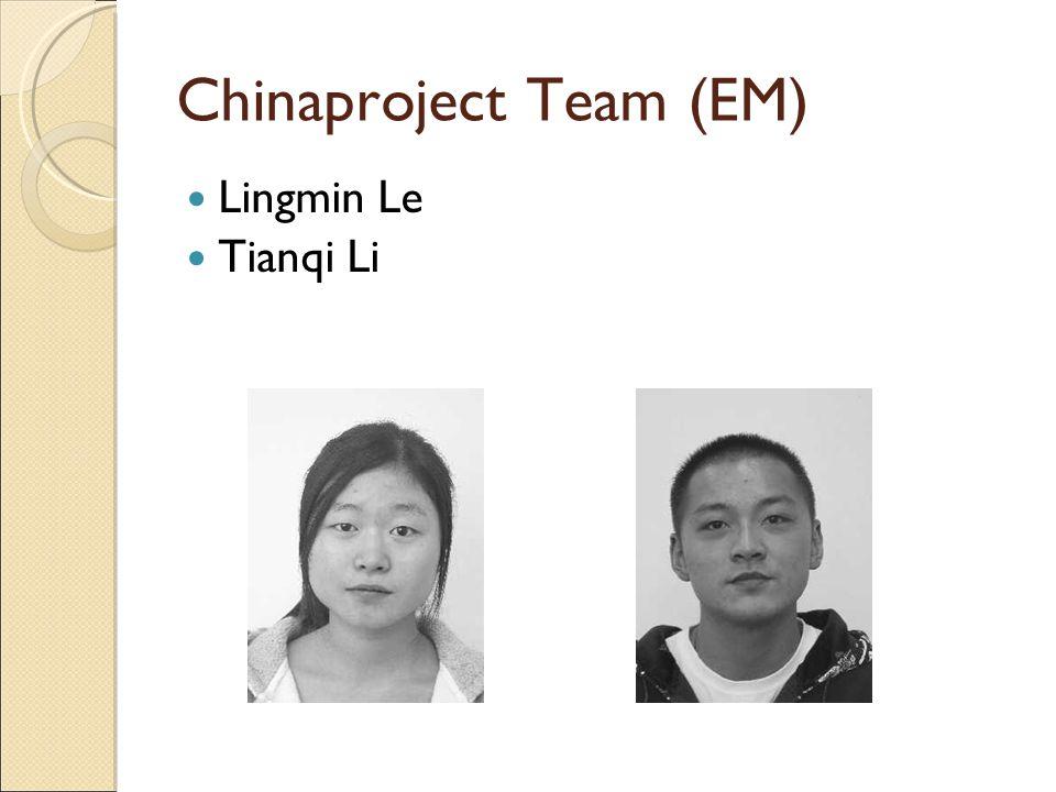 Chinaproject Team (EM)  Lingmin Le  Tianqi Li